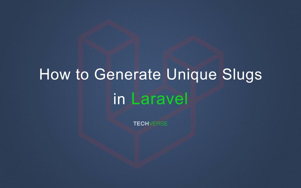 How to Generate Unique Slugs in Laravel